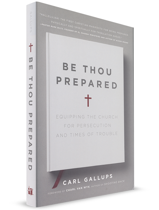 Be Thou Prepared: Equipping the Church for Persecution and Times of Trouble