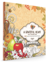 A Grateful Heart Adult Coloring Book: Color and Give Thanks for God's Abundant Provisions
