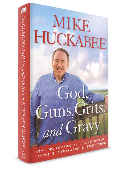 God Guns Grits and Gravy by Gov Mike Huckabee