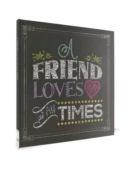 A Friend Loves At All Times Book