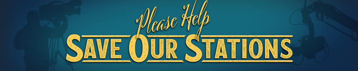 Please Help Save Our Stations!