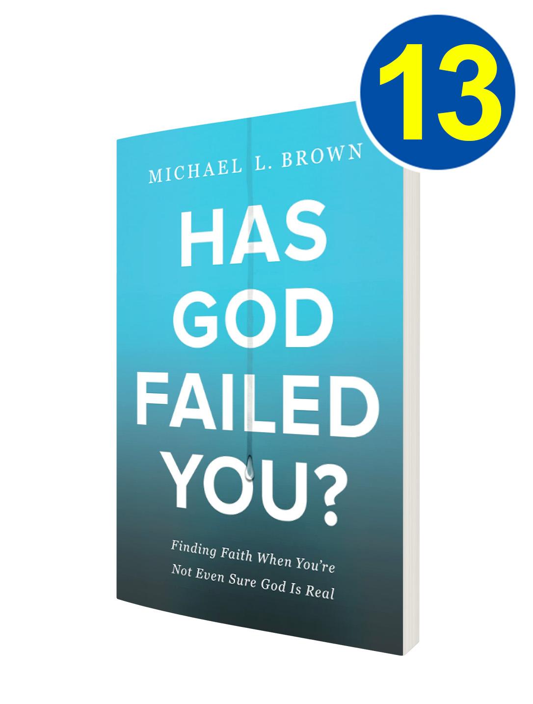 Has God Failed You? 13 Book Offer