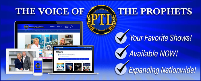 PTL Network is the Voice of the Prophets